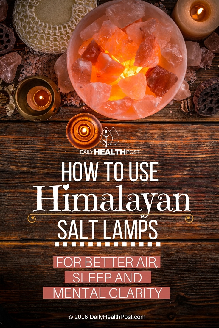 Salt Lamps How To Use : How To Use Himalayan Salt Lamps For Better Air, Sleep And Mental Clarity - Daily Health Post